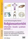 Religionsunterricht informativ - kreativ - praktisch und mehr ...