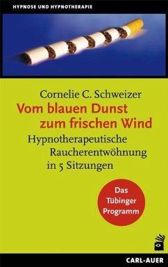 Vom blauen Dunst zum frischen Wind - Schweizer, Cornelie C.