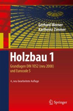 Holzbau 1 - Werner, Gerhard; Zimmer, Karlheinz
