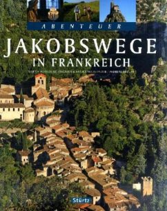 Abenteuer Jakobswege in Frankreich - Drouve, Andreas