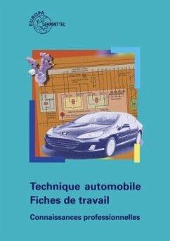 Technique automobile - Fiches de travail. professionnelles - Fischer, Richard; Gscheidle, Rolf; Heider, Uwe; Keil, Wolfgang; Schlögl, Bernd; Wimmer, Alois