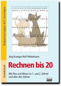 Rechnen bis 20 - Krampe, Jörg; Mittelmann, Rolf
