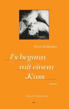 Es begann mit einem Kuss - Kallmaker, Karin