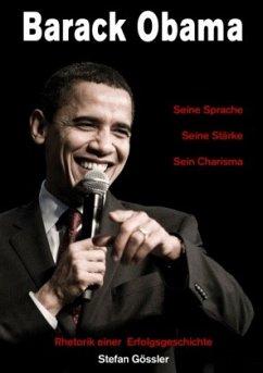 Barack Obama - Seine Sprache, Seine Stärke, Sei...