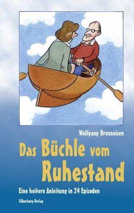 Das Büchle vom Ruhestand - Brenneisen, Wolfgang