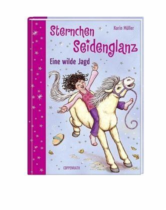 Sternchen Seidenglanz - Eine wilde Jagd - Müller, Karin