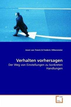 Verhalten vorhersagen - Treeck, Joost van; Hilkenmeier, Frederic