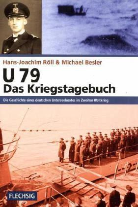 U79 das Kriegstagebuch Röll U-Boot, Unterseeboot vom Typ VIIC, Geschichte NEU