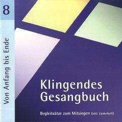 Klingendes Gesangbuch 8-Von Anfang Bis Ende (Mit - Dietrich,Bernd/Spaeth,Simone