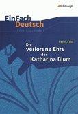 Die verlorene Ehre der Katharina Blum. EinFach Deutsch Unterrichtsmodelle
