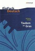EinFach Deutsch Unterrichtsmodelle. Wolfgang Koeppen: Tauben im Gras