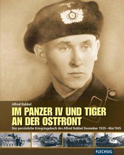 Im Panzer IV und Tiger an der Ostfront - Rubbel, Alfred