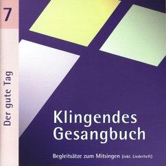 Klingendes Gesangbuch 7-Der Gute Tag - Dietrich,Bernd/Spaeth,Simone