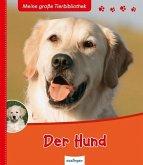 Der Hund / Meine große Tierbibliothek