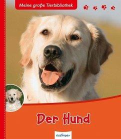 Der Hund / Meine große Tierbibliothek - Tracqui, Valerie
