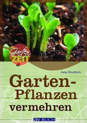 Gartenpflanzen vermehren von jana knoblich portofrei bei for Gartenpflanzen bestellen
