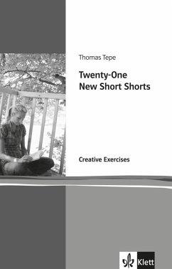 Twenty-One new short shorts. Creative Exercises - Tepe, Thomas