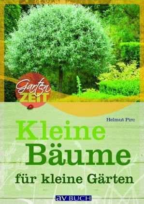 kleine b ume f r kleine g rten von helmut pirc buch. Black Bedroom Furniture Sets. Home Design Ideas