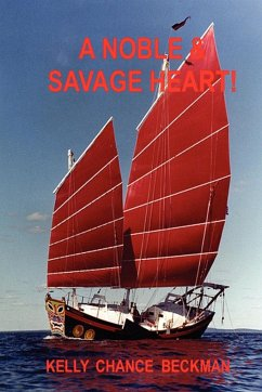 A Noble & Savage Heart! - Beckman, Kelly