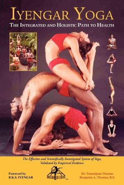 Iyengar Yoga the Integrated and Holistic Path to Health