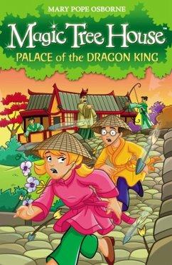 Magic Tree House 14: Palace of the Dragon King - Osborne, Mary Pope
