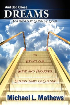 And God Chose Dreams: To Elevate Our Mind and Thoughts During Times of Change