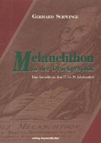 Melanchthon in der Druckgraphik