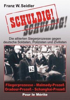 Schuldig! - Seidler, Franz W.