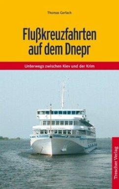Reiseführer Flusskreuzfahrten auf dem Dnepr - Gerlach, Thomas