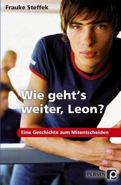 Wie geht's weiter Leon? - Steffek, Frauke