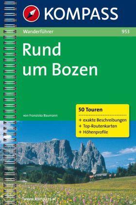 Kompass Wanderführer Rund um Bozen - Baumann, Franziska