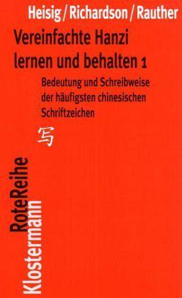Vereinfachte Hanzi lernen und behalten - Heisig, James W.; Richardson, Timothy W.; Rauther, Robert