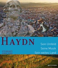 Haydn. Sein Umfeld. Seine Musik. Sein weites Land