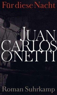 Für diese Nacht - Onetti, Juan C.