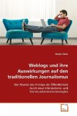 Weblogs und ihre Auswirkungen auf den traditionellen Journalismus
