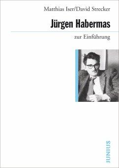 Jürgen Habermas zur Einführung - Isler, Matthias; Strecker, David