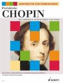 Frédéric Chopin, Ein Streifzug durch Leben und Werk