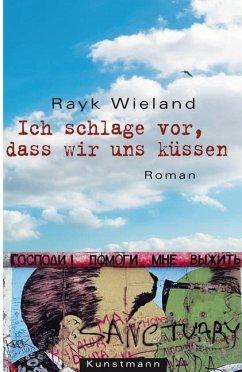 Ich schlage vor, dass wir uns küssen - Wieland, Rayk