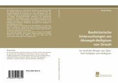 Bauhistorische Untersuchungen am Almaqah-Heiligtum von Sirwah