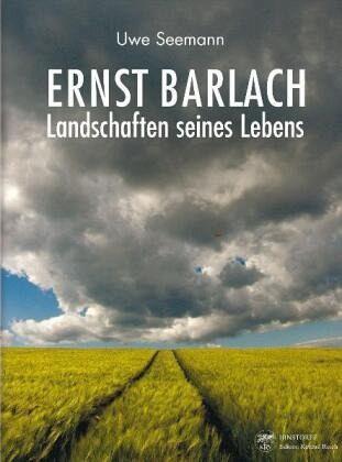 Ernst Barlach – Landschaften seines Lebens - Seemann, Uwe