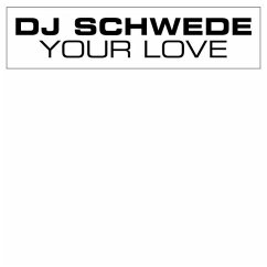 Your Love - Dj Schwede