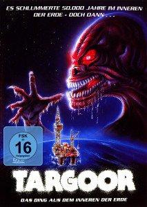 Targoor - Das Ding aus dem Inneren der Erde