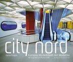 City Nord. Europas Modellstadt der Moderne
