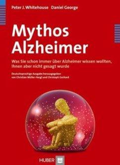 Mythos Alzheimer - Whitehouse, Peter J.;George, Daniel