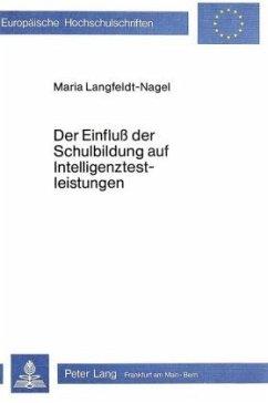 Der Einfluss der Schulbildung auf Intelligenztestleistungen - Langfeldt-Nagel, Maria