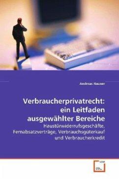 Verbraucherprivatrecht: ein Leitfaden ausgewählter Bereiche