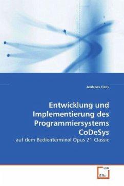 Entwicklung und Implementierung des Programmiersystems CoDeSys - Fleck, Andreas