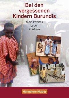 Bei den vergessenen Kindern Burundis - Klabes, Hannelore