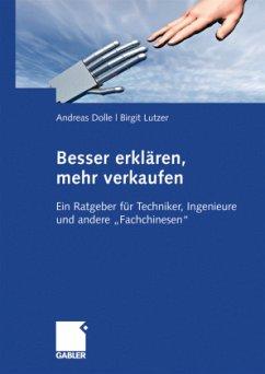 Besser erklären, mehr verkaufen - Dolle, Andreas;Lutzer, Birgit