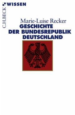 Geschichte der Bundesrepublik Deutschland - Recker, Marie-Luise